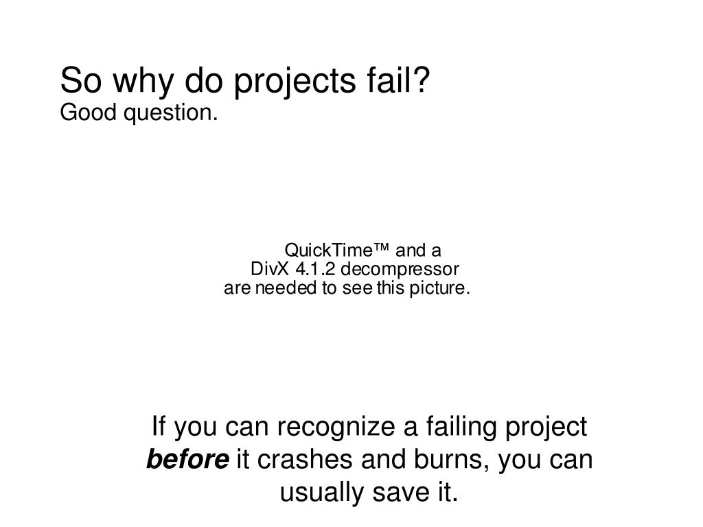 So why do projects fail?