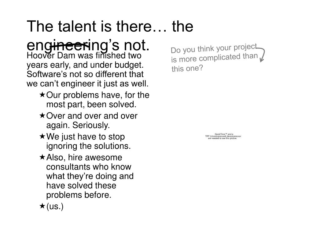 The talent is there… the engineering's not.