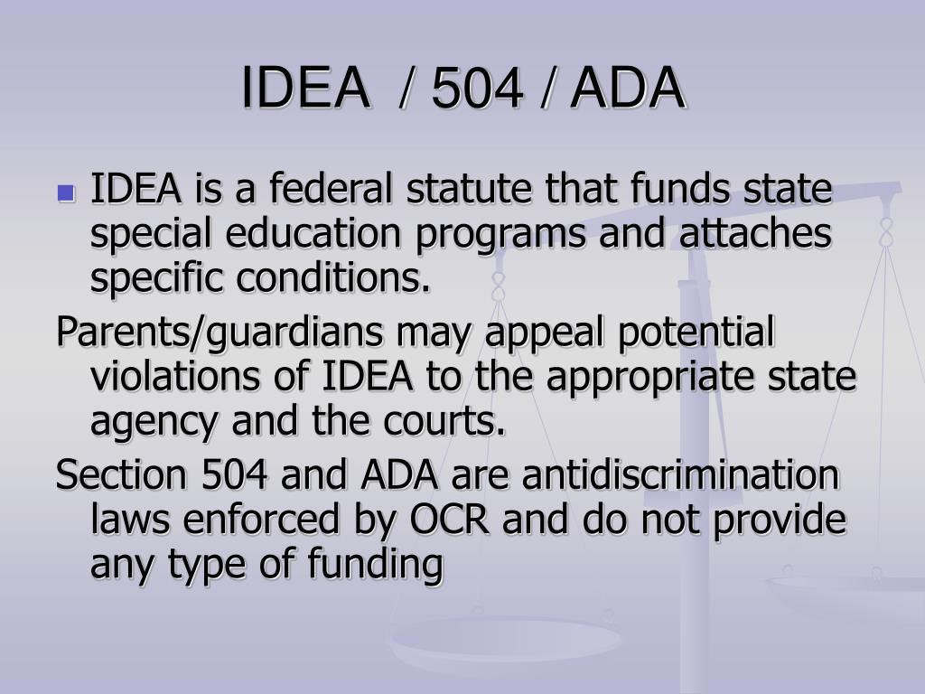 IDEA  / 504 / ADA