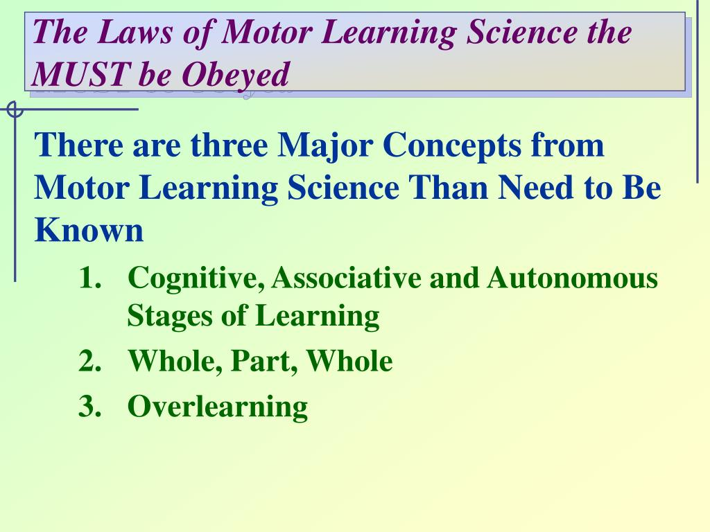 The Laws of Motor Learning Science the MUST be Obeyed