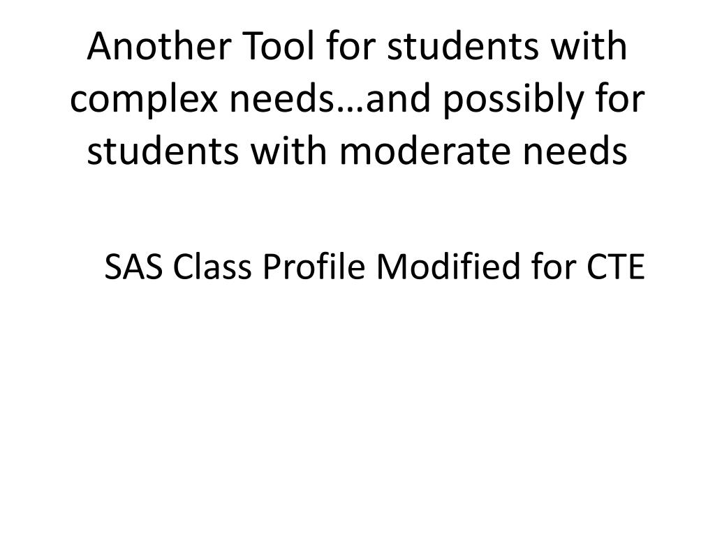 Another Tool for students with complex needs…and possibly for students with moderate needs