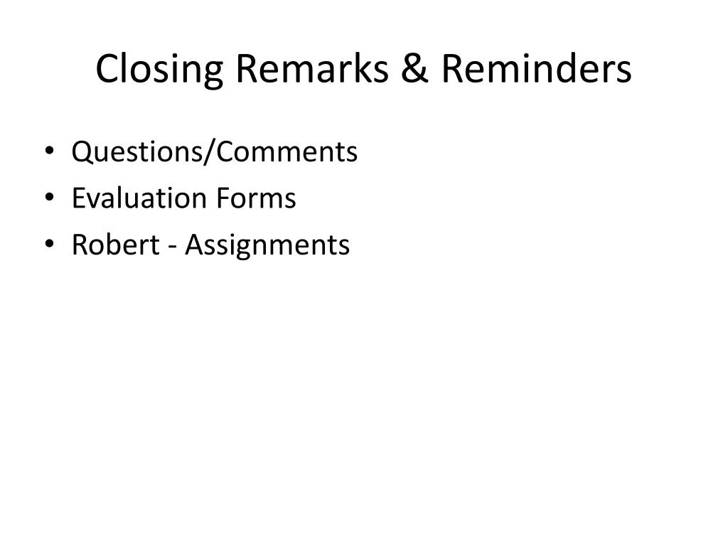 Closing Remarks & Reminders