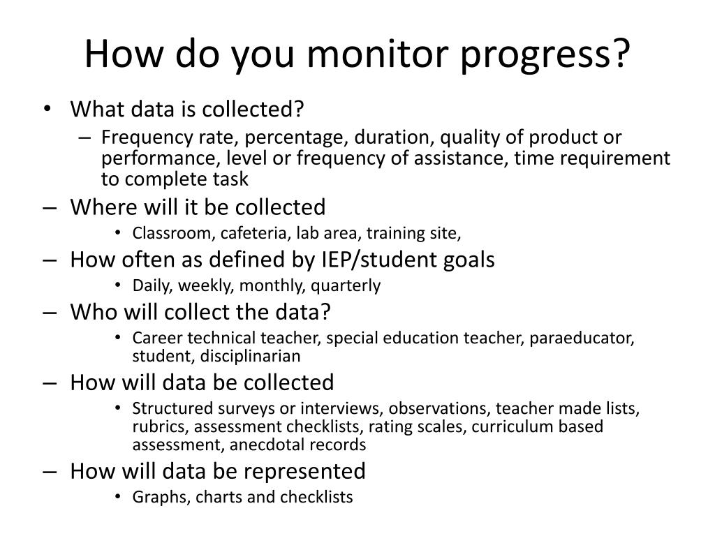 How do you monitor progress?