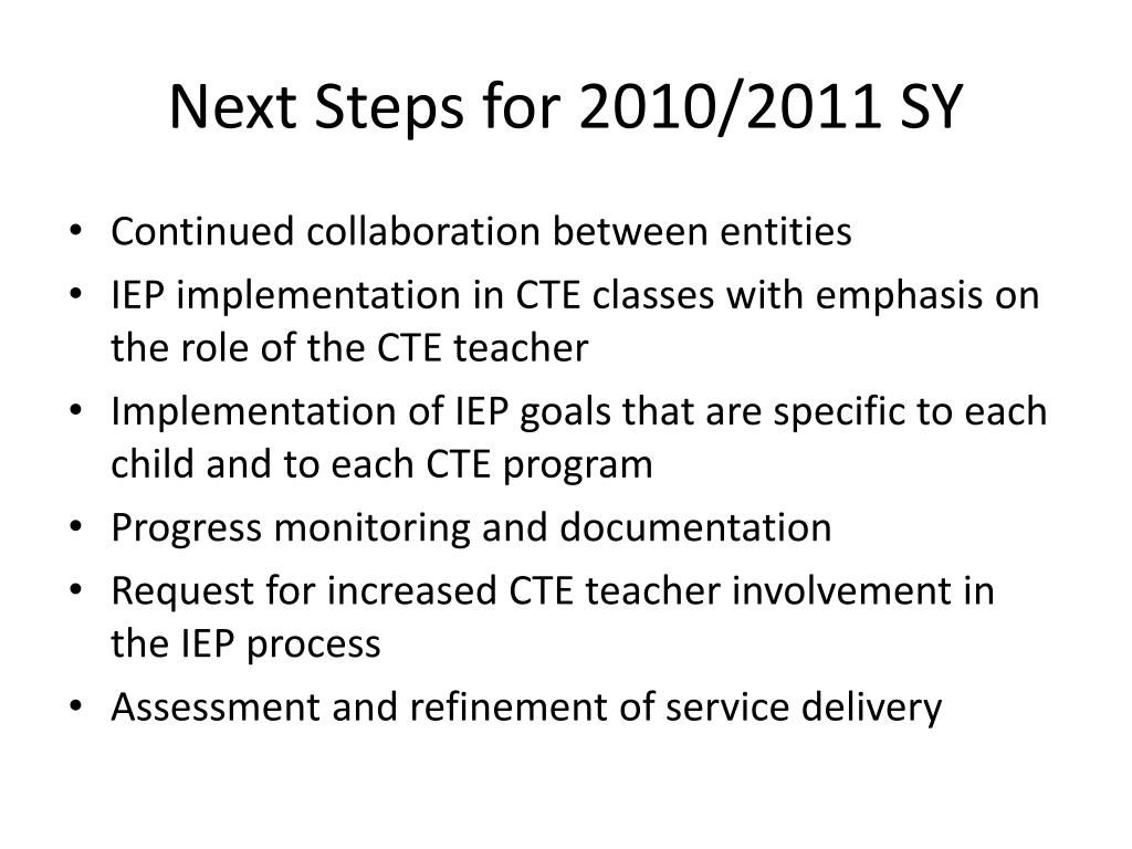 Next Steps for 2010/2011 SY