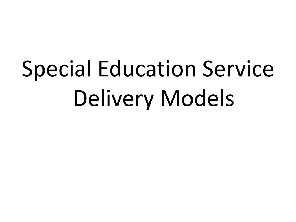 Special Education Service Delivery Models