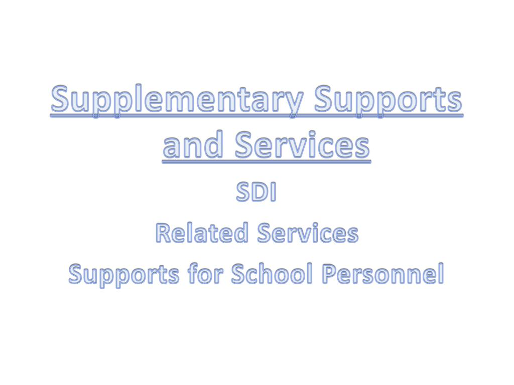 Supplementary Supports and Services