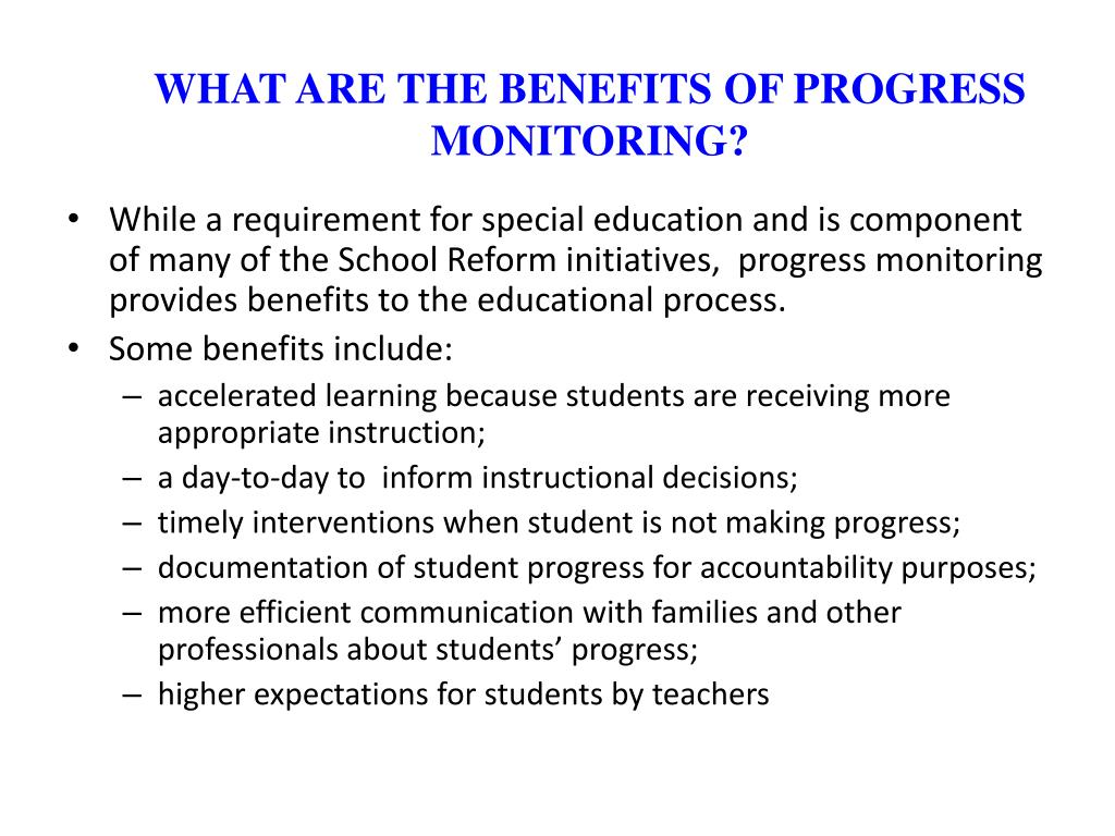 WHAT ARE THE BENEFITS OF PROGRESS MONITORING?