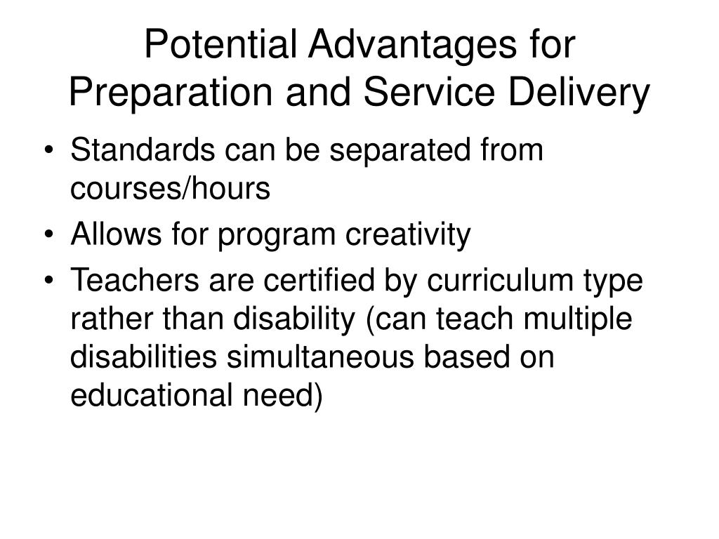 Potential Advantages for Preparation and Service Delivery