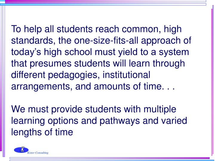 To help all students reach common, high