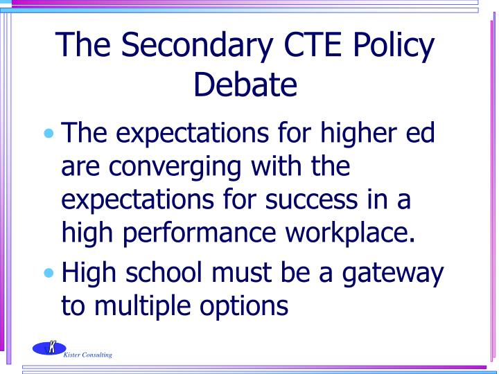 The Secondary CTE Policy Debate