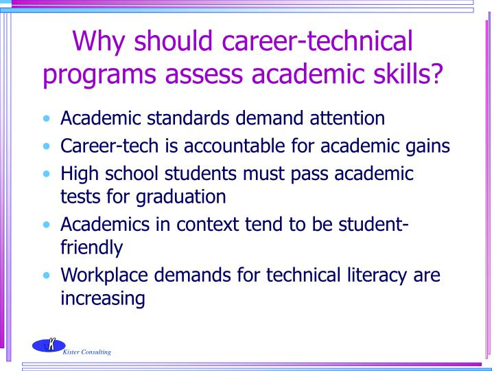 Why should career-technical programs assess academic skills?