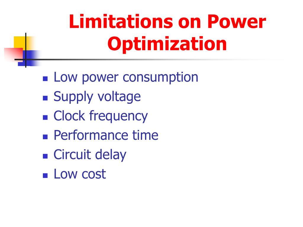 Limitations on Power Optimization