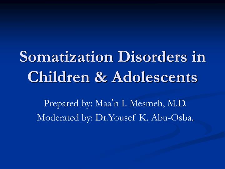 Somatization disorders in children adolescents