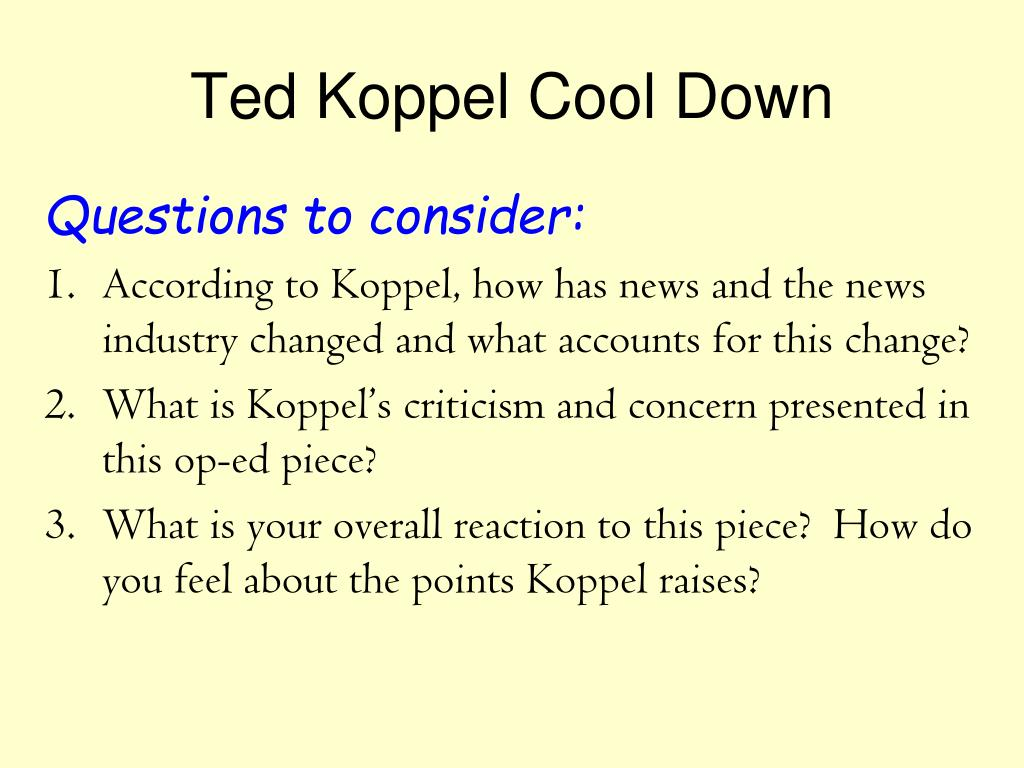 Ted Koppel Cool Down