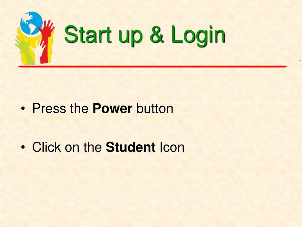 Start up & Login