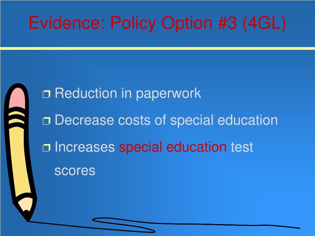 Evidence: Policy Option #3 (4GL)
