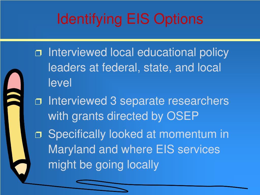 Identifying EIS Options