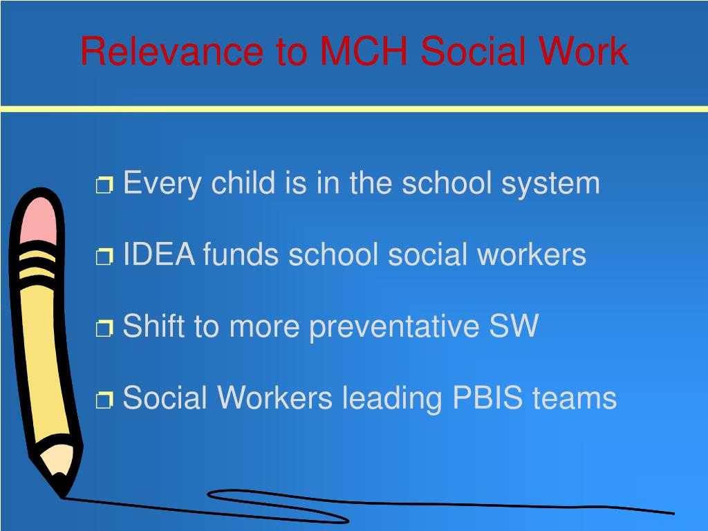 Relevance to MCH Social Work
