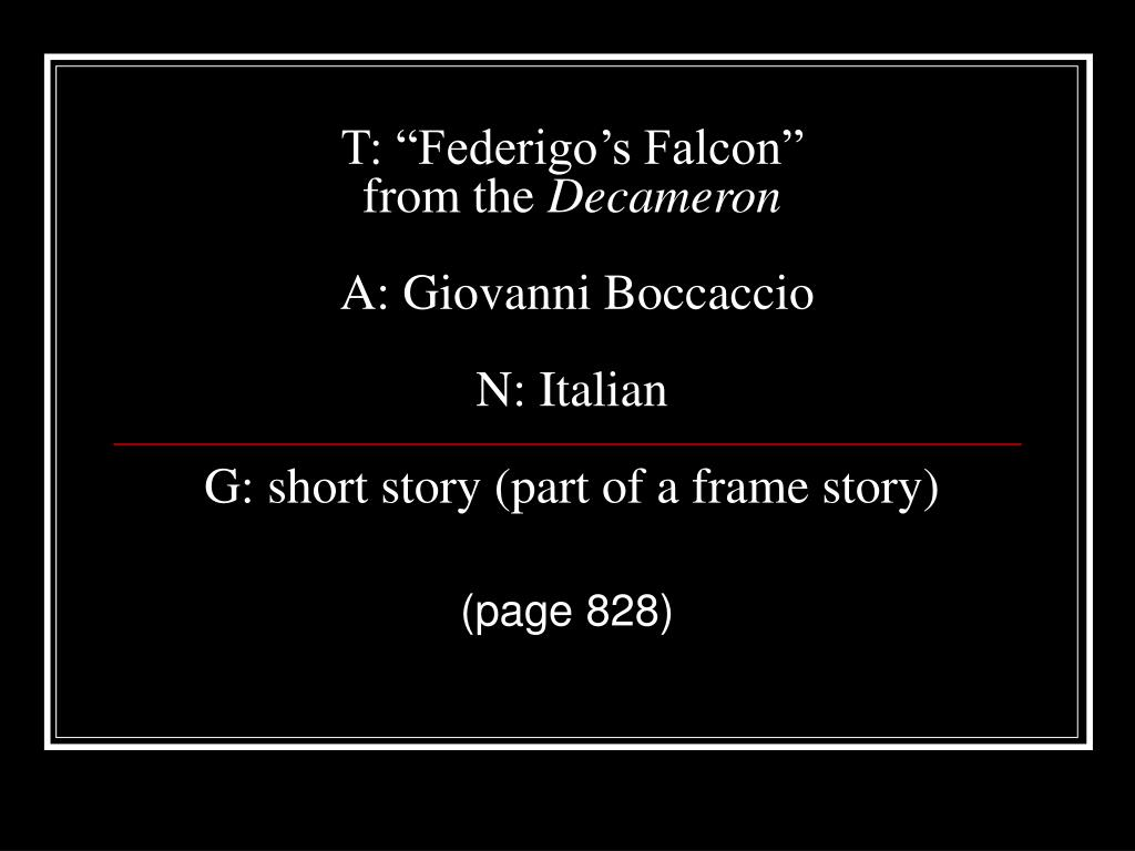 federigos falcon Federigo's falcon from the decameron tale by giovanni boccaccio (jõ-vä'në bõ-kä'chë-õ') comparing literature of the world the storytelling tradition across cultures.