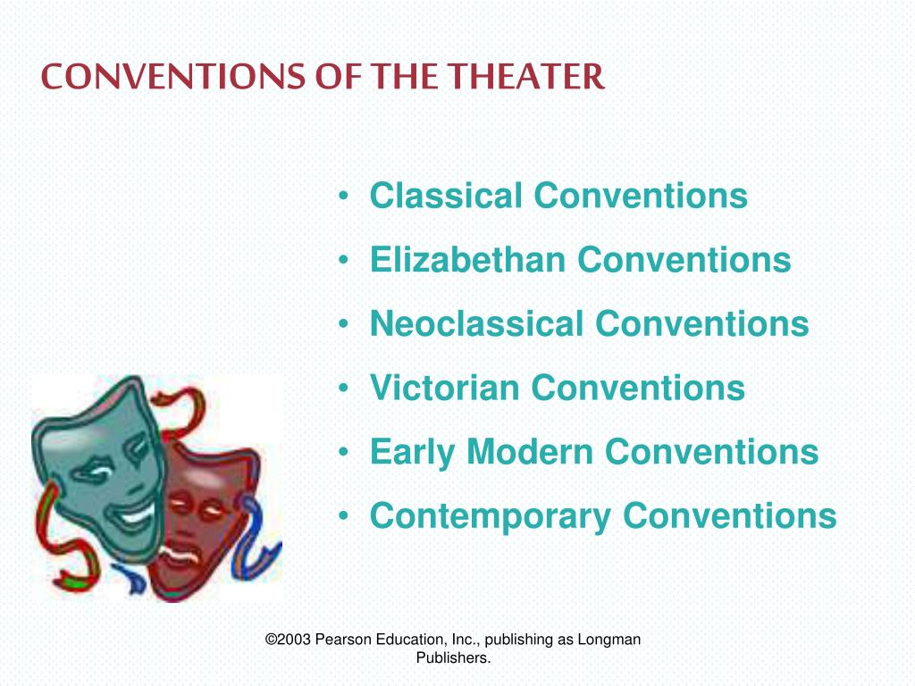 CONVENTIONS OF THE THEATER
