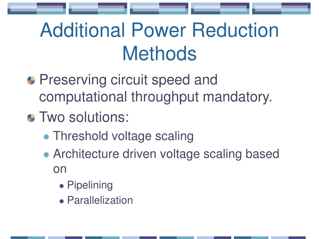 Additional Power Reduction Methods