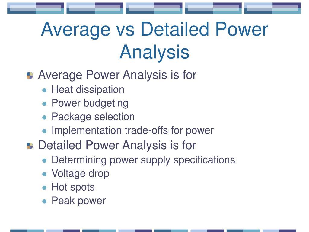 Average vs Detailed Power Analysis
