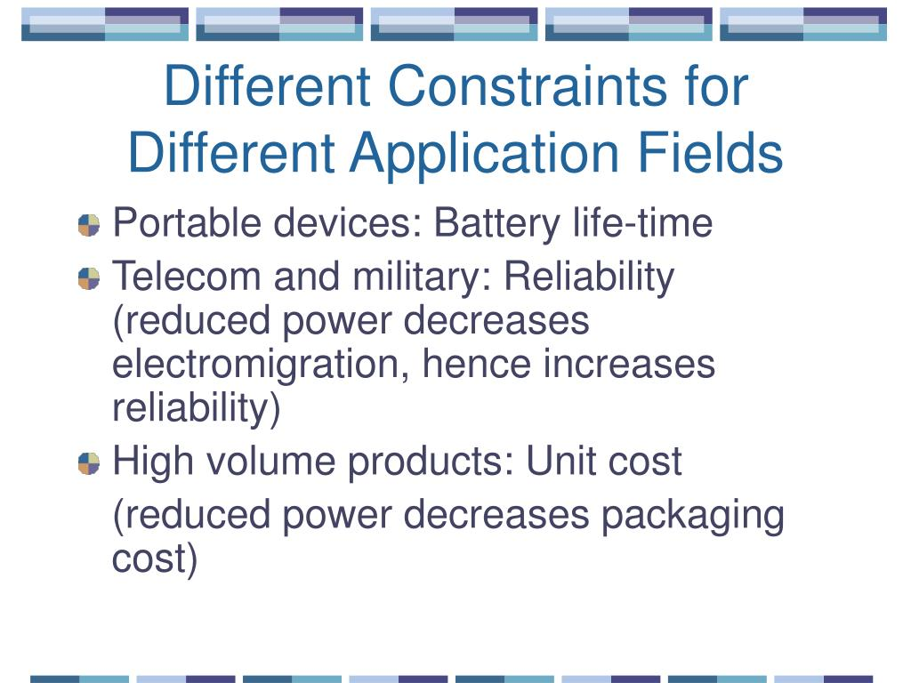 Different Constraints for Different Application Fields
