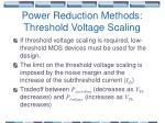 power reduction methods threshold voltage scaling67