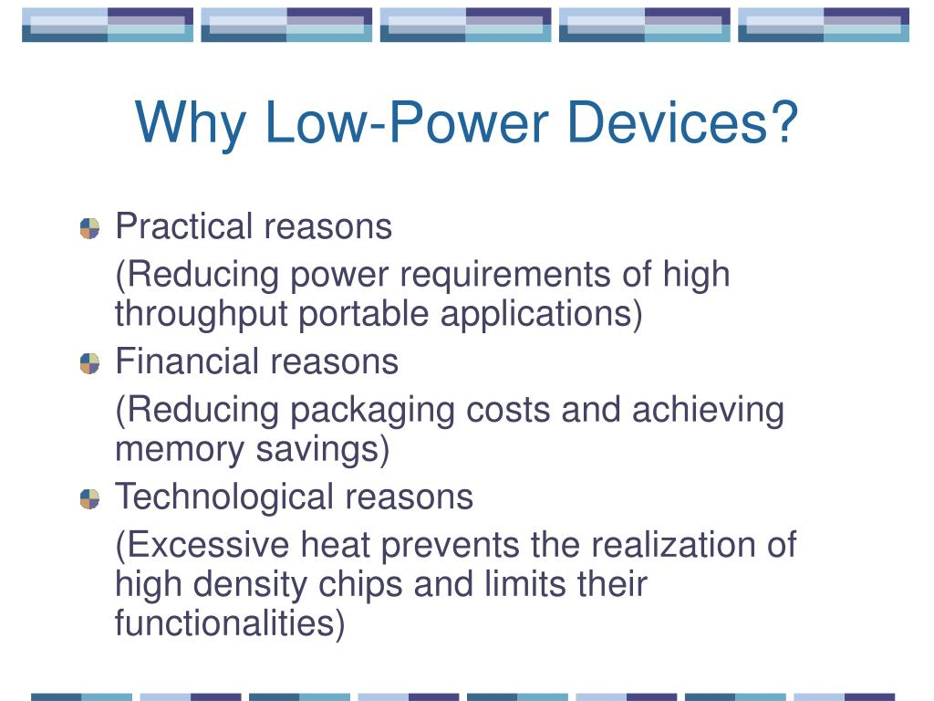 Why Low-Power Devices?