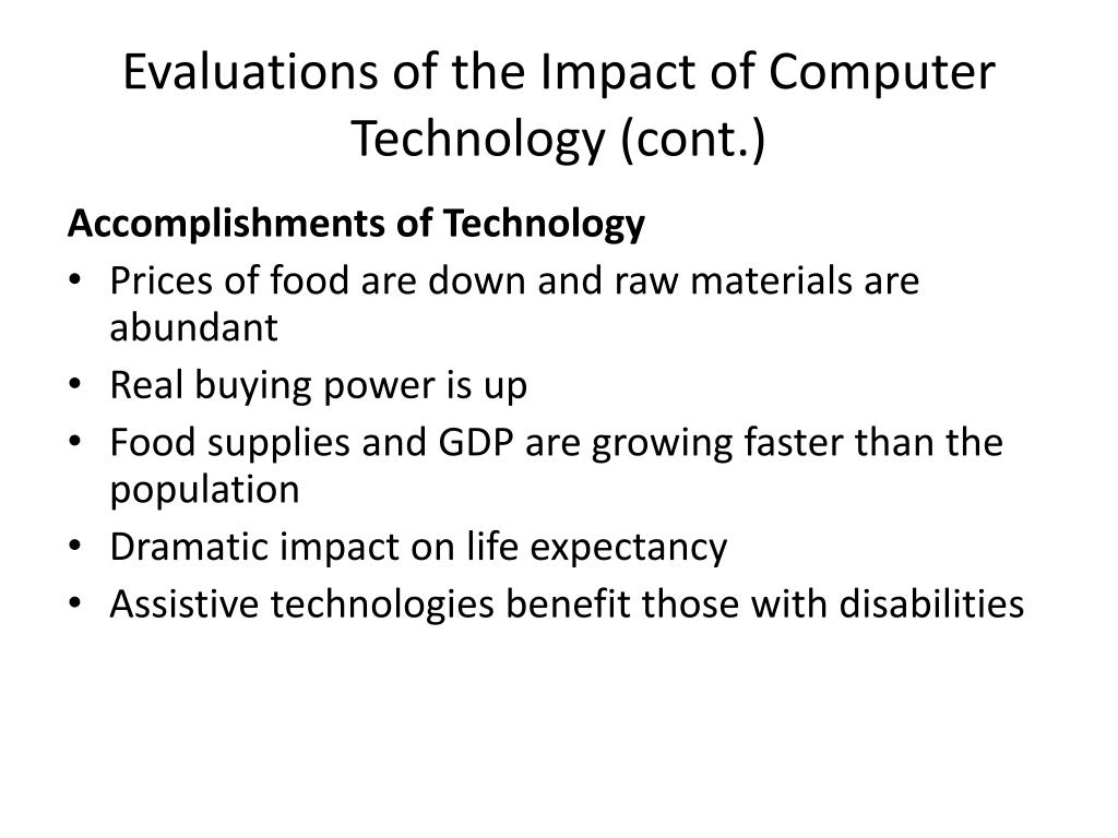 Evaluations of the Impact of Computer Technology (cont.)