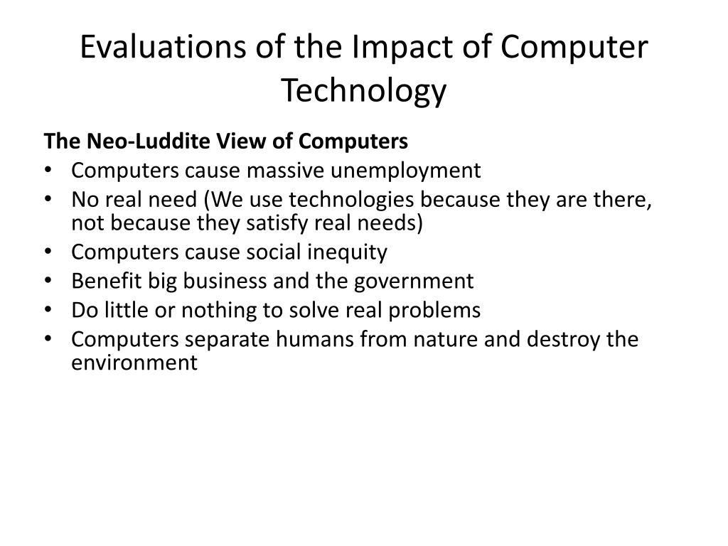 Evaluations of the Impact of Computer Technology