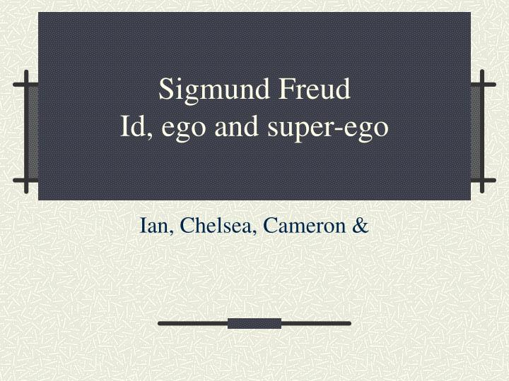 Sigmund freud id ego and super ego l.jpg