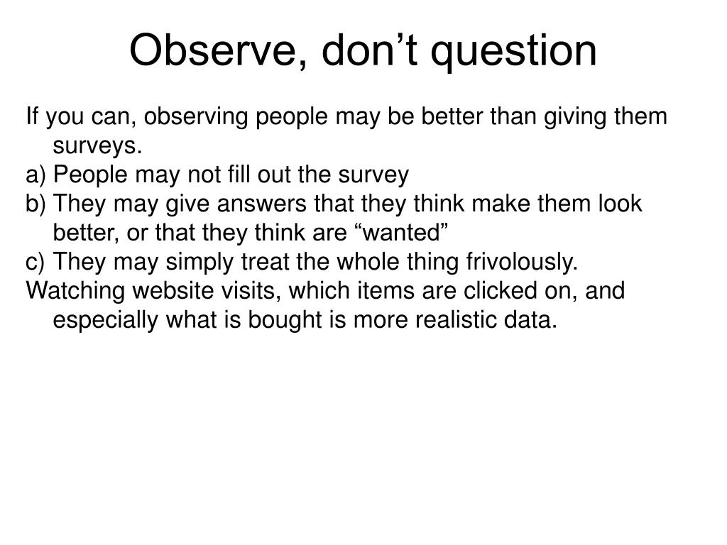Observe, don't question