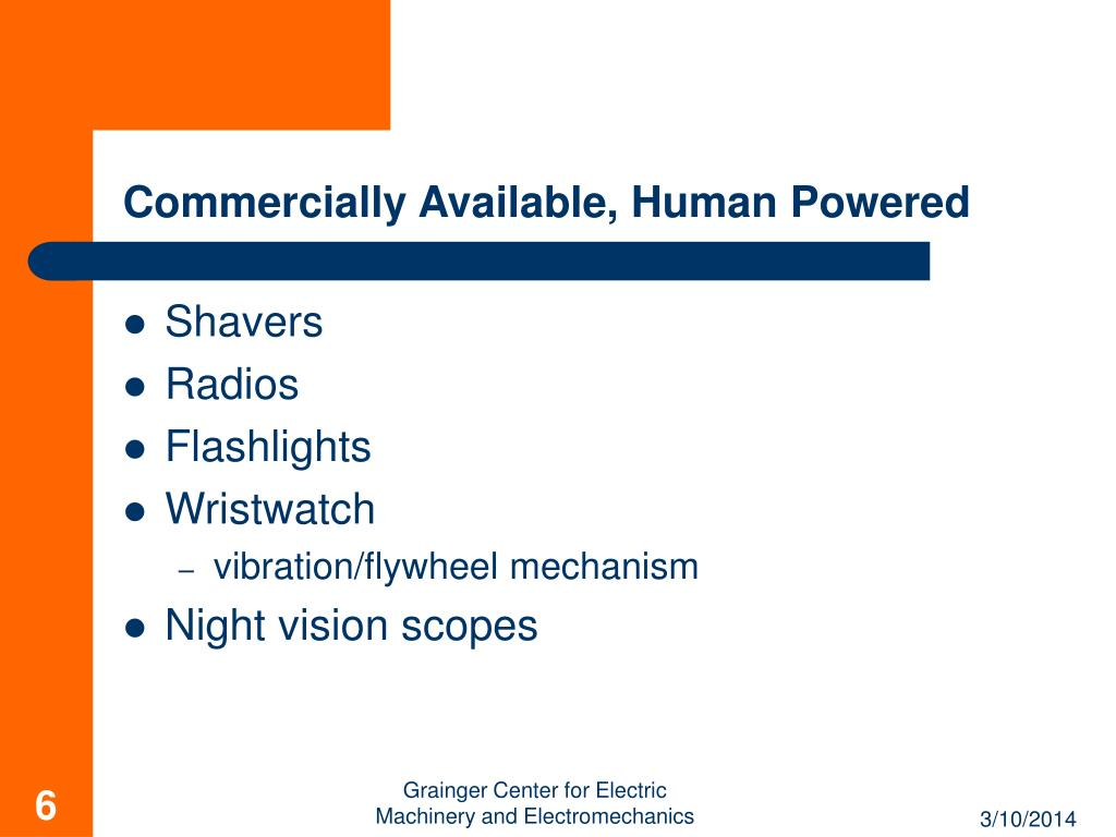 Commercially Available, Human Powered