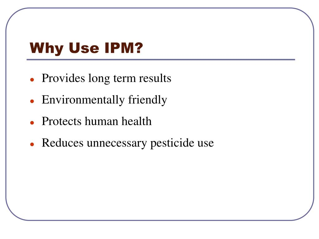 Why Use IPM?