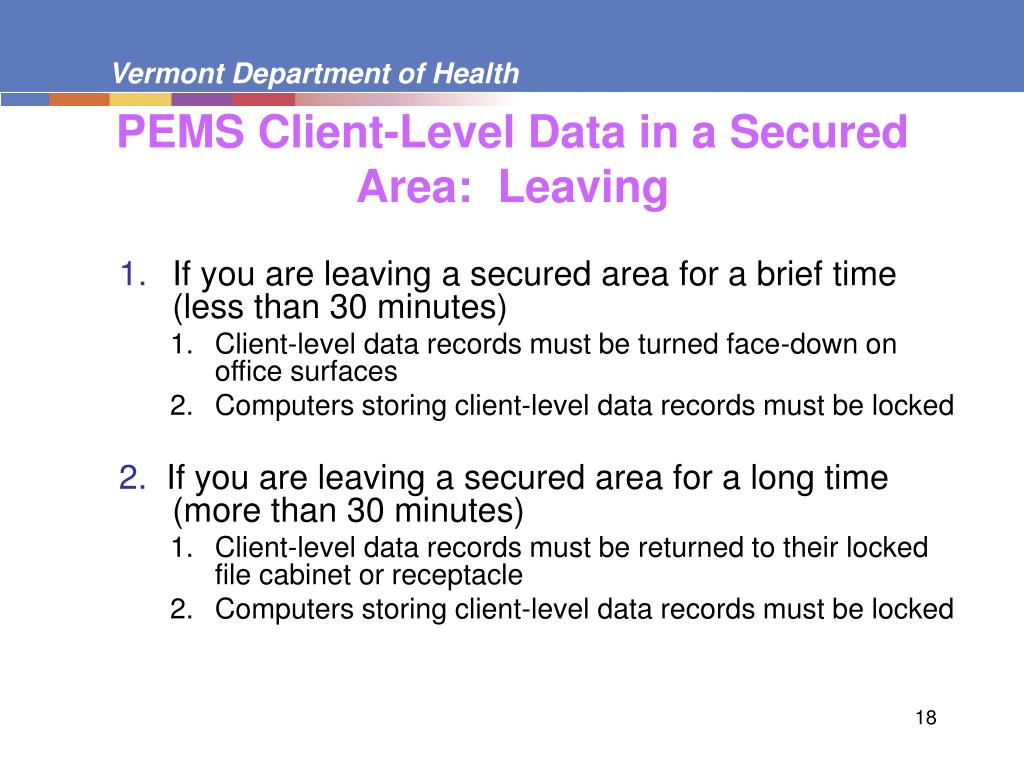 PEMS Client-Level Data in a Secured Area:  Leaving