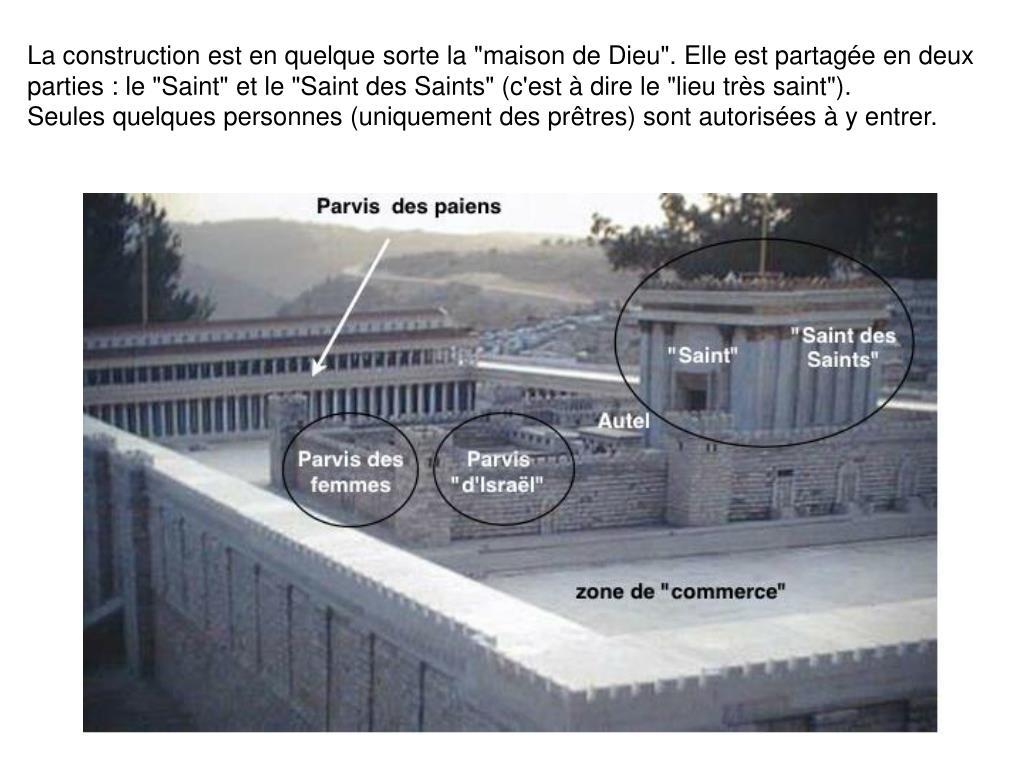 """La construction est en quelque sorte la """"maison de Dieu"""". Elle est partagée en deux"""