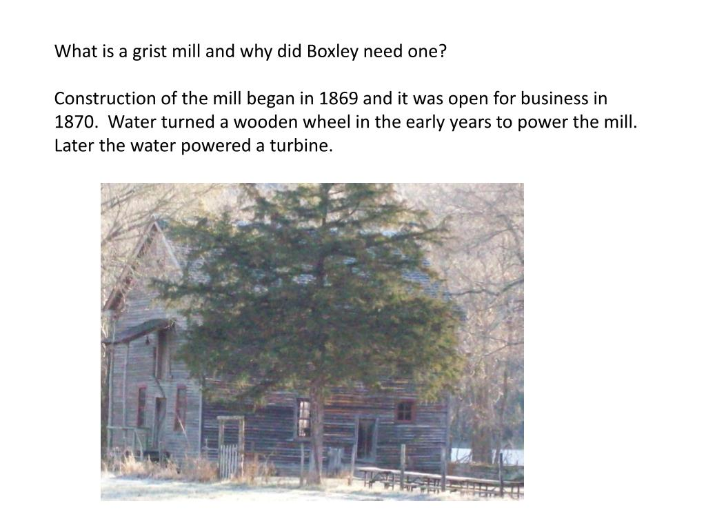 What is a grist mill and why did Boxley need one