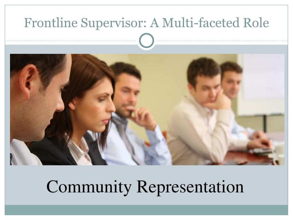 Frontline Supervisor: A Multi-faceted Role