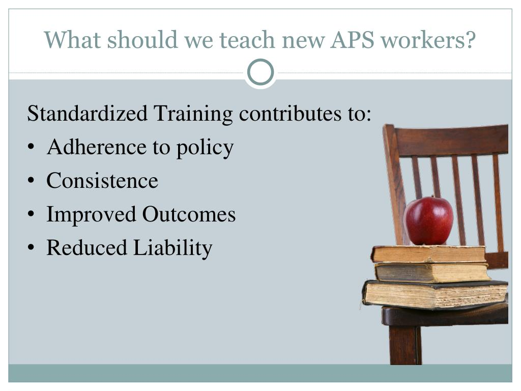 What should we teach new APS workers?