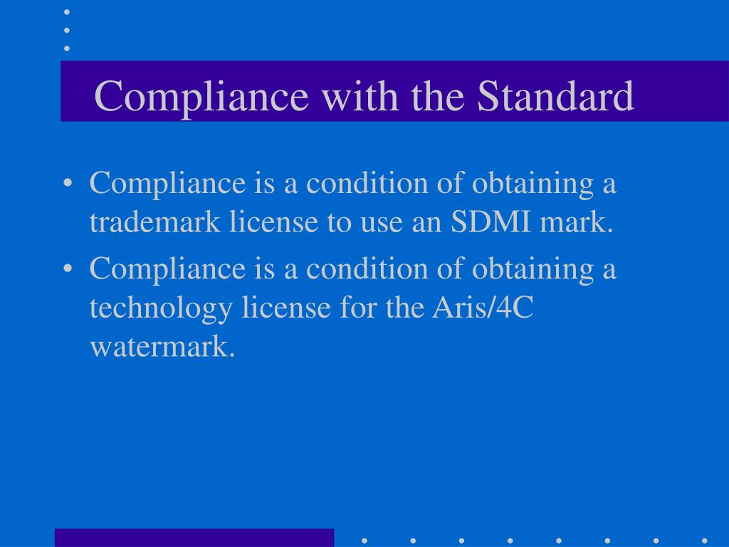 Compliance with the Standard