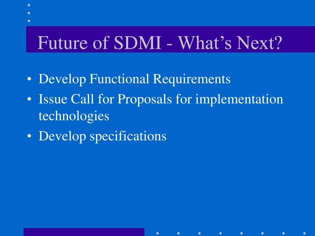 Future of SDMI - What's Next?