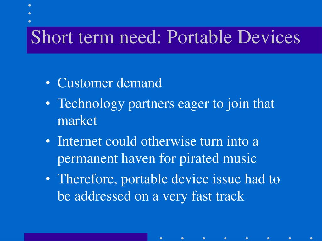 Short term need: Portable Devices