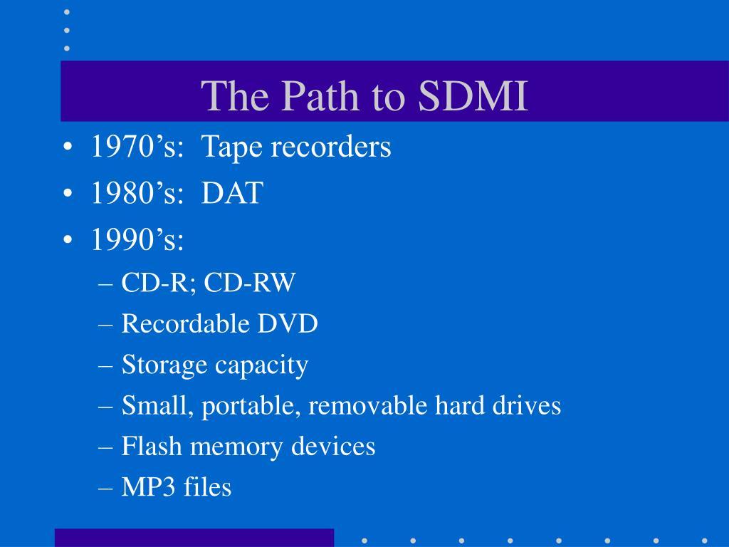 The Path to SDMI