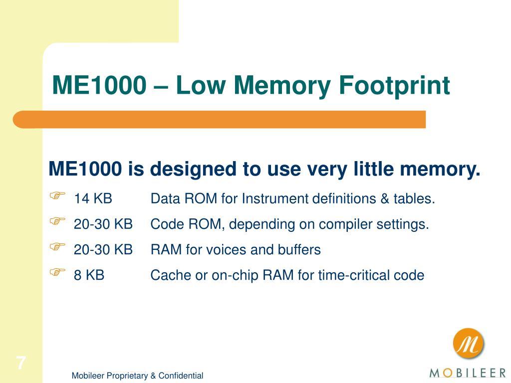 ME1000 – Low Memory Footprint