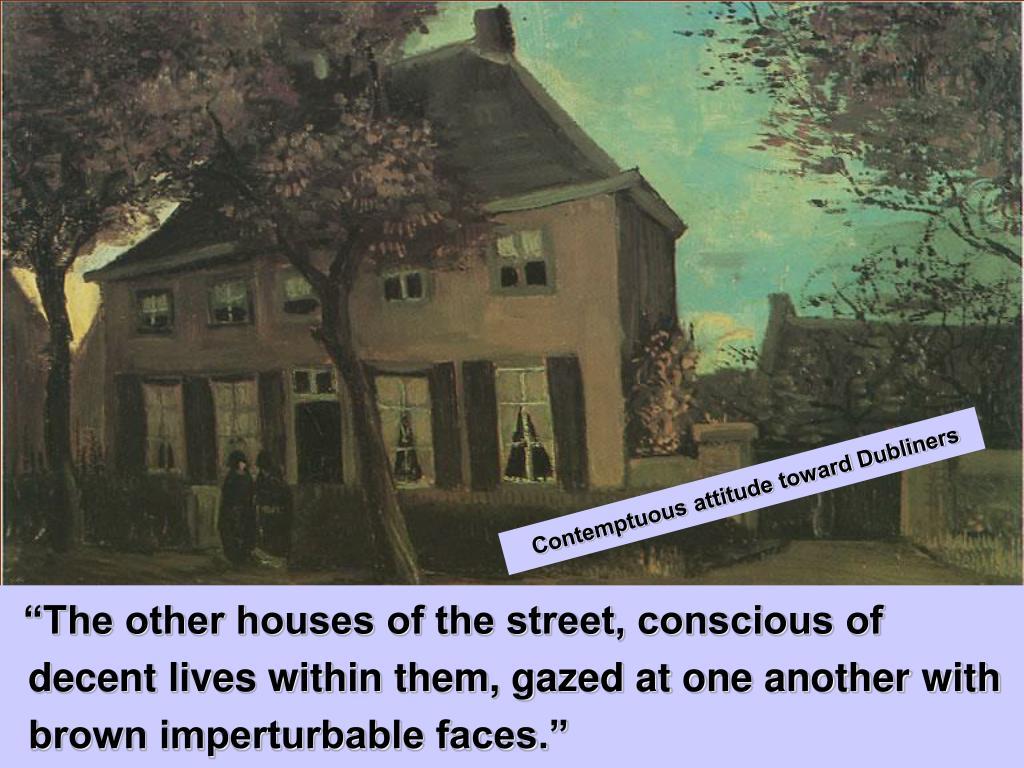 Contemptuous attitude toward Dubliners