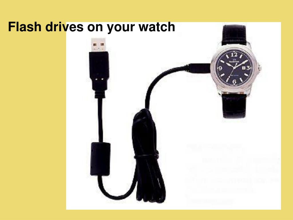 Flash drives on your watch