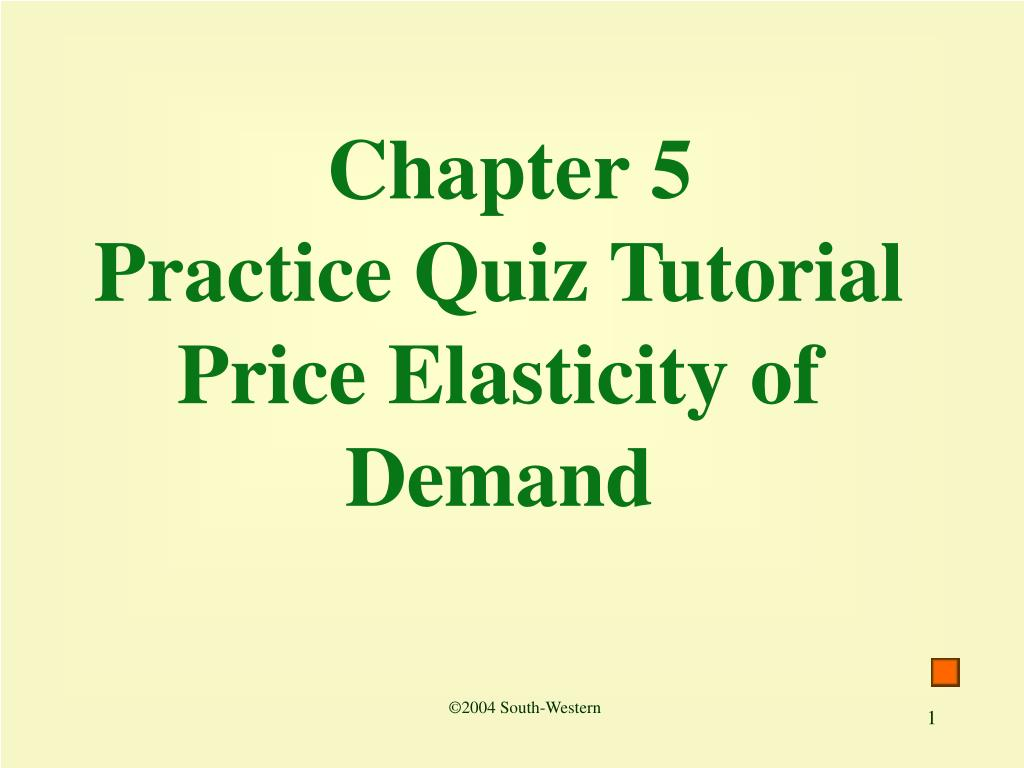 quiz questions on price elasticity of Print out the multiple choice practice questions, answer  price elasticity of  demand at a private university.