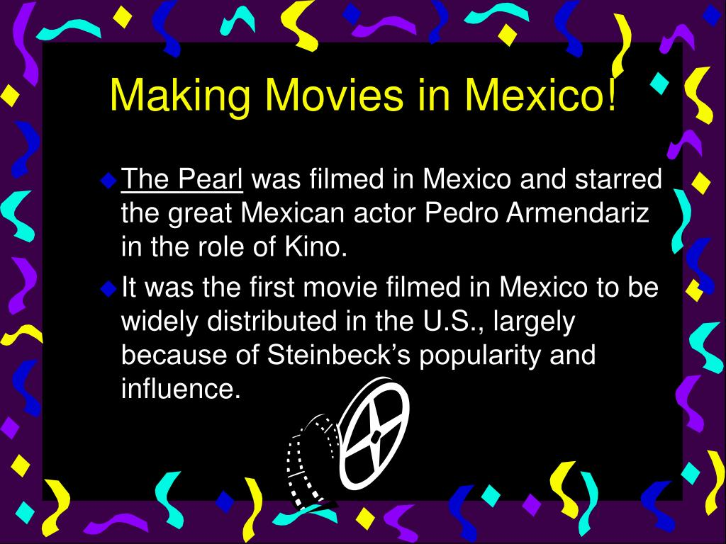 Making Movies in Mexico!