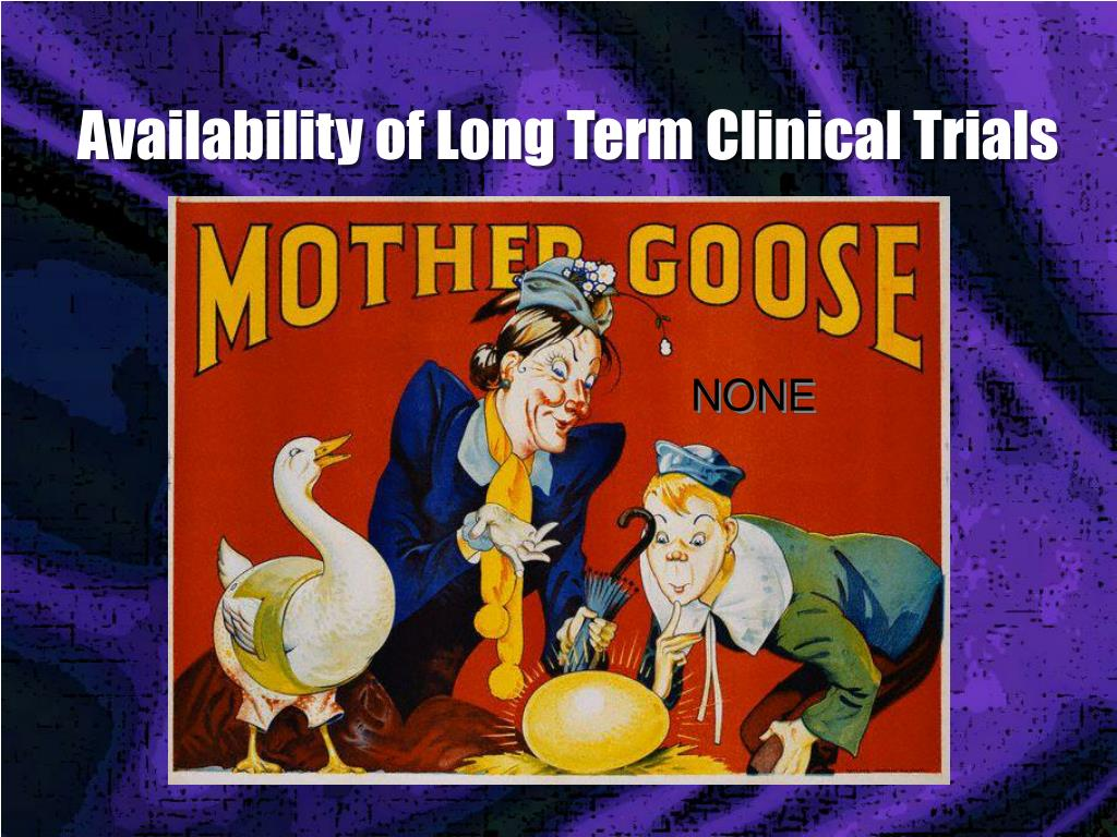 Availability of Long Term Clinical Trials